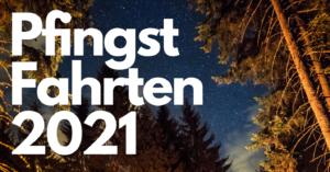 Pfingstfahrten 2021